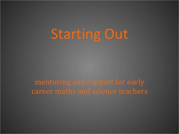Starting Out mentoring and support for early career maths and science teachers