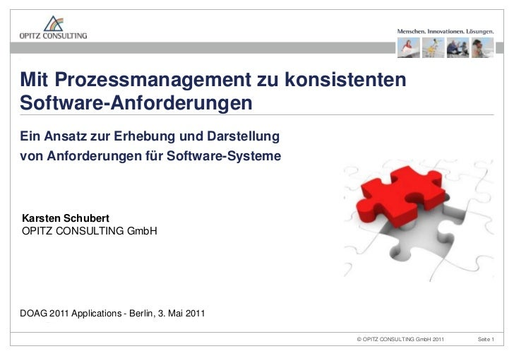 DOAG 2011 Applications - Berlin, 3. Mai 2011<br />Mit Prozessmanagement zu konsistenten Software-Anforderungen<br />Ein An...