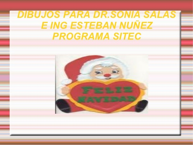 DIBUJOS PARA DR.SONIA SALAS    E ING ESTEBAN NUÑEZ       PROGRAMA SITEC