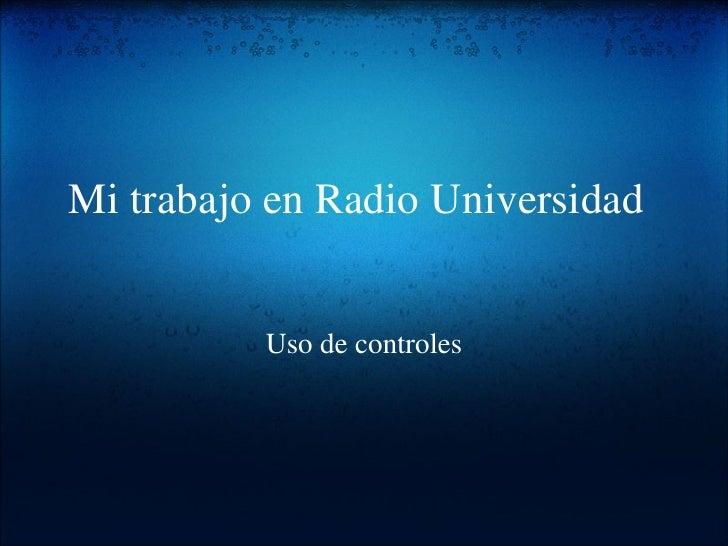 Mi trabajo en Radio Universidad Uso de controles