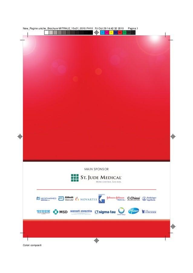 New_Pagine uniche_Brochure MITRALE_15x21_0510.FH10 Fri Oct 29 14:42:32 2010 Pagina 1 Colori compositi C M Y CM MY CY CMY K...