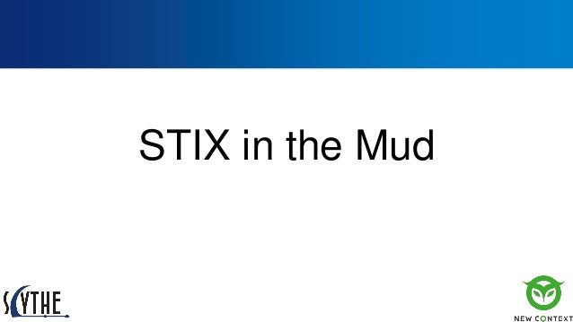 STIX in the Mud
