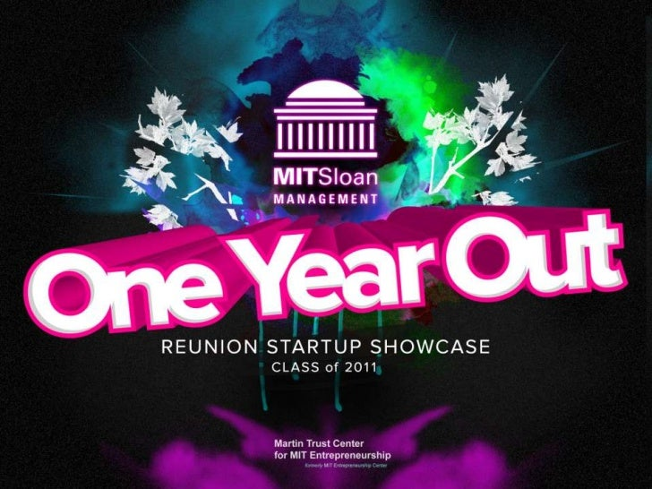 MIT Sloan School of  ManagementReunion Startup Showcase      Class of 2011