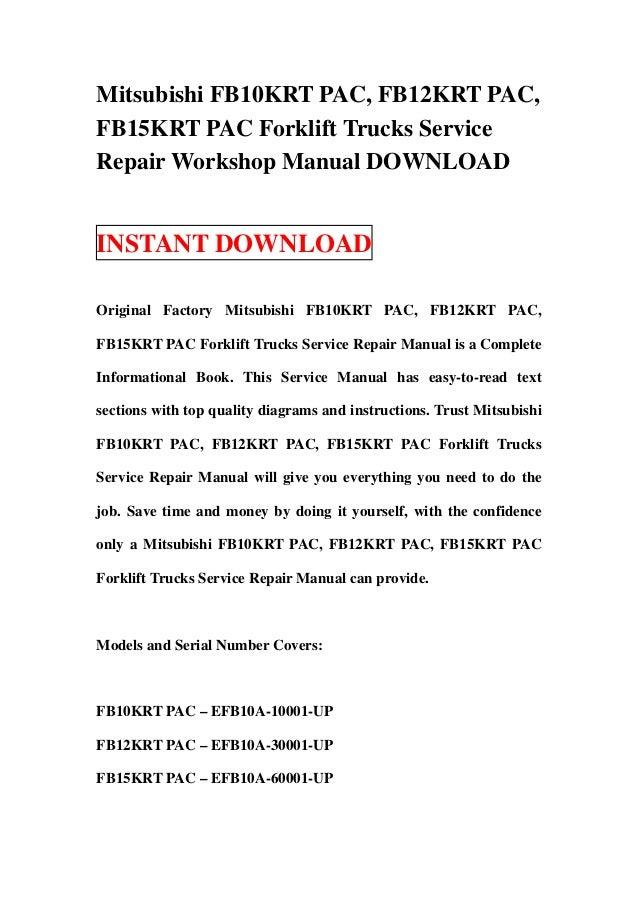Mitsubishi FB10KRT PAC, FB12KRT PAC,FB15KRT PAC Forklift Trucks ServiceRepair Workshop Manual DOWNLOADINSTANT DOWNLOADOrig...