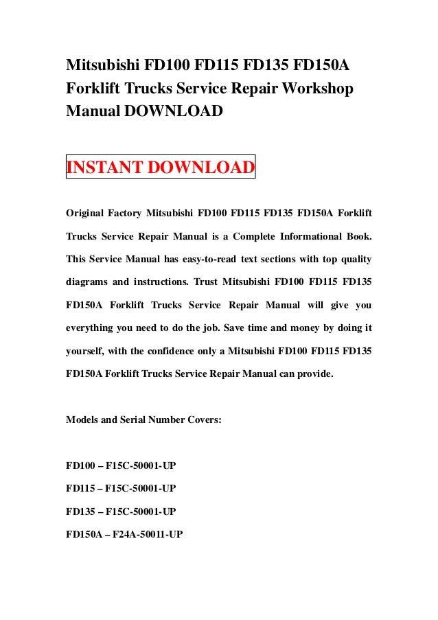 Mitsubishi FD100 FD115 FD135 FD150AForklift Trucks Service Repair WorkshopManual DOWNLOADINSTANT DOWNLOADOriginal Factory ...
