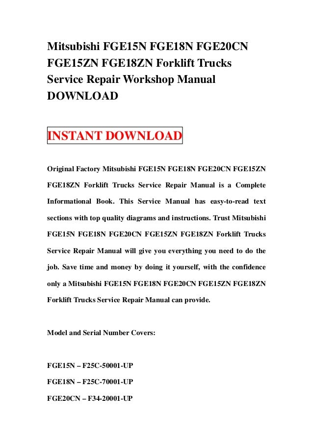 Mitsubishi FGE15N FGE18N FGE20CNFGE15ZN FGE18ZN Forklift TrucksService Repair Workshop ManualDOWNLOADINSTANT DOWNLOADOrigi...