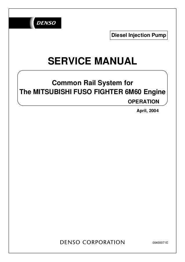 00400071e Mon Rail System For Service Manual Operation The Mitsubishi Fuso Fighter 6m60 Engine April: Mitsubishi Canter Fuel Pump Wiring Diagram At Satuska.co