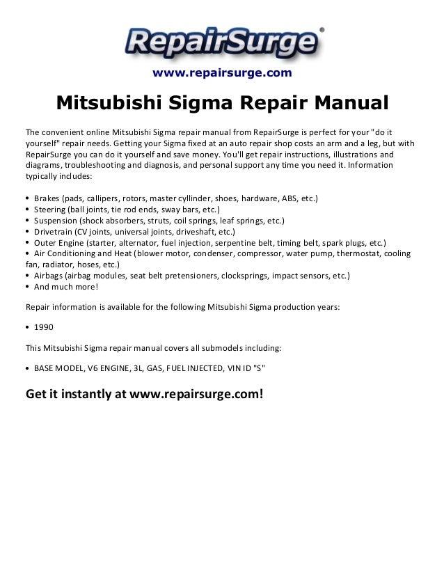 www.repairsurge.com  Mitsubishi Sigma Repair Manual  The convenient online Mitsubishi Sigma repair manual from RepairSurge...