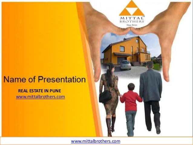 REAL ESTATE IN PUNE www.mittalbrothers.com www.mittalbrothers.com