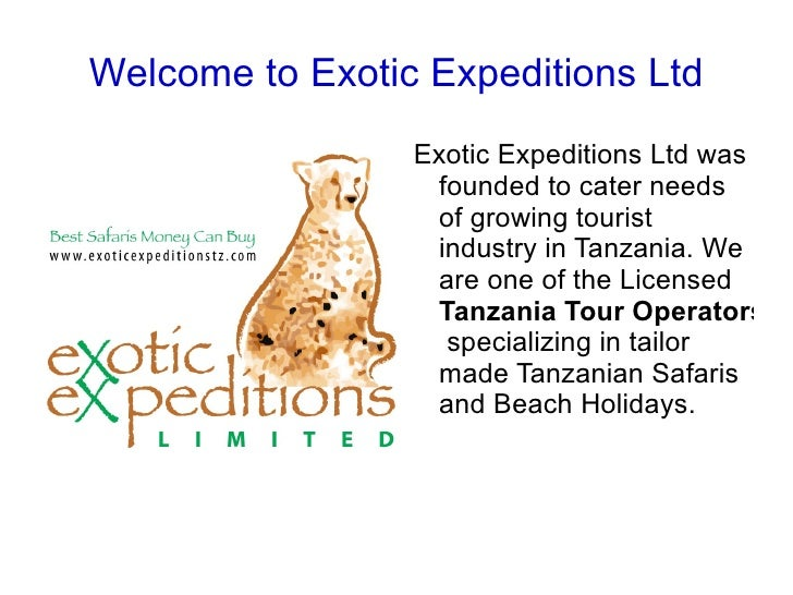 Welcome to Exotic Expeditions Ltd Exotic Expeditions Ltd was founded to cater needs of growing tourist industry in Tanzani...