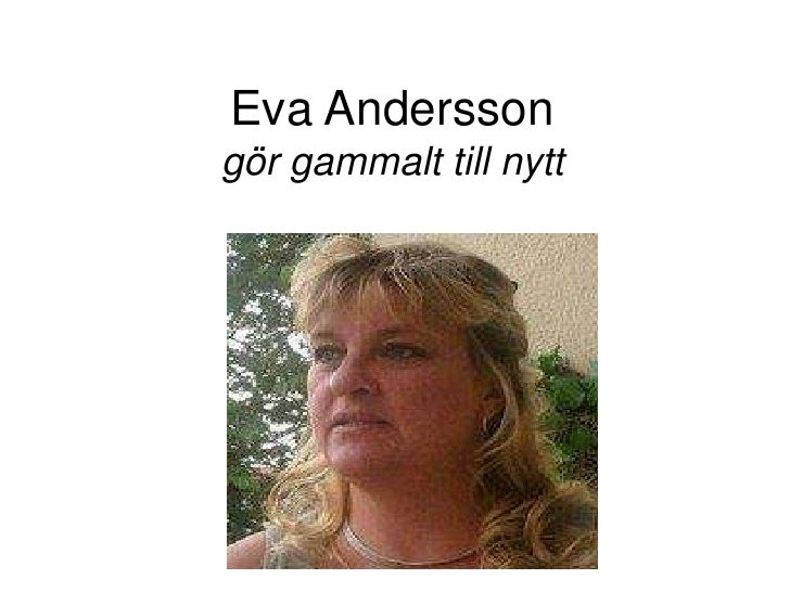 Eva Anderssongör gammalt till nytt