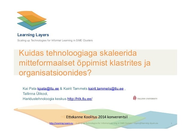 Learning Layers Scaling up Technologies for Informal Learning in SME Clusters  Kuidas tehnoloogiaga skaleerida mitteformaa...