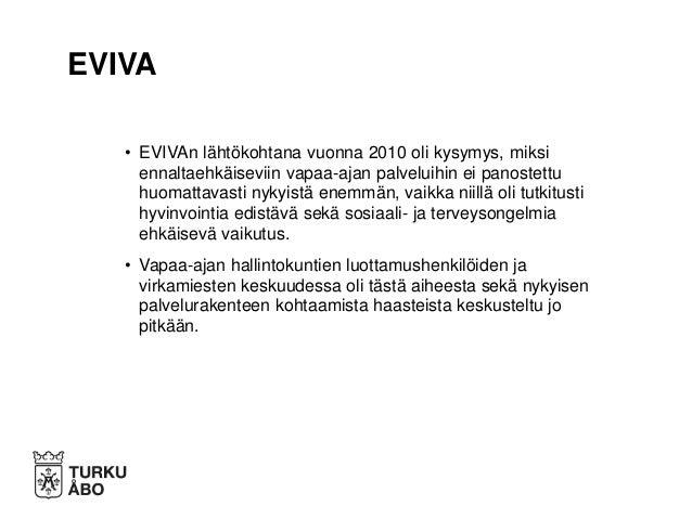 Mitä tehtiin EVIVAssa? Slide 2