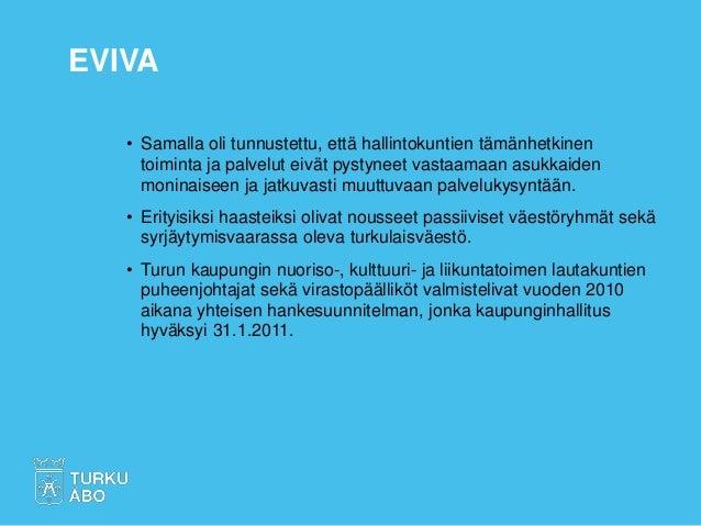 Mitä tehtiin EVIVAssa? Slide 3