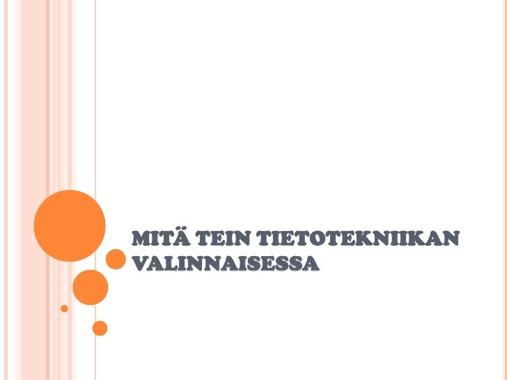 MITÄ TEIN TIETOTEKNIIKAN VALINNAISESSA<br />