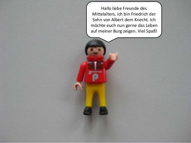 Hallo liebe Freunde des Mittelalters, ich bin Friedrich der Sohn von Albert dem Knecht. Ichmöchte euch nun gerne das Leben...