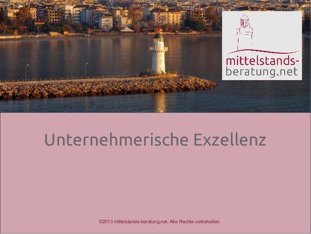 Unternehmerische Exzellenz      ©2013 mittelstands-beratung.net. Alle Rechte vorbehalten.