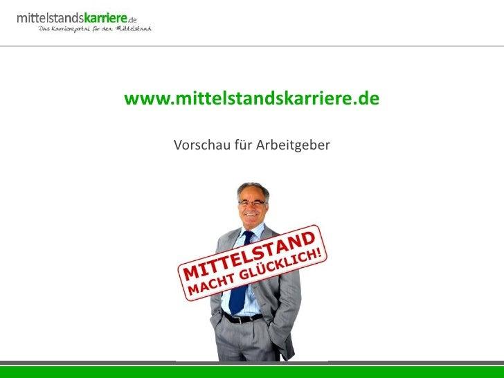 www.mittelstandskarriere.de       Vorschau für Arbeitgeber