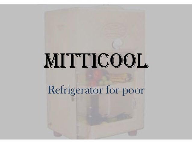 Mitticool Refrigerator for poor