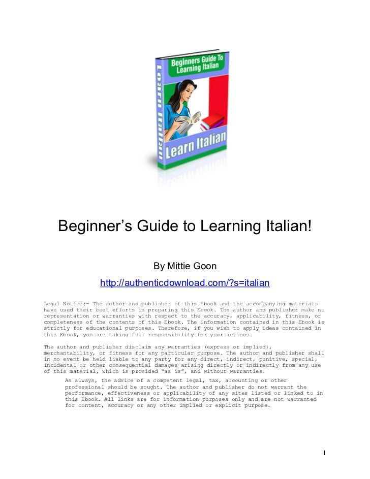Beginner's Guide to Learning Italian!                                 By Mittie Goon                 http://authenticdownl...