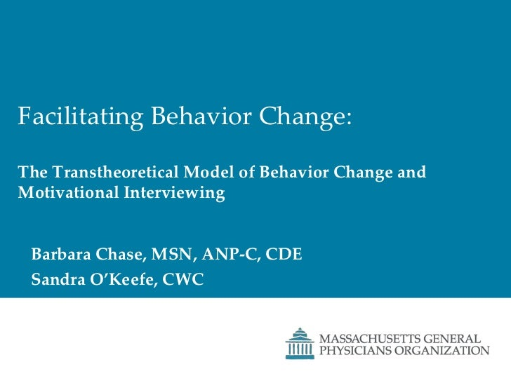Facilitating Behavior Change:The Transtheoretical Model of Behavior Change andMotivational Interviewing<br />Barbara Chase...