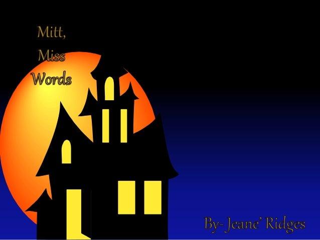 Mitt, miss words