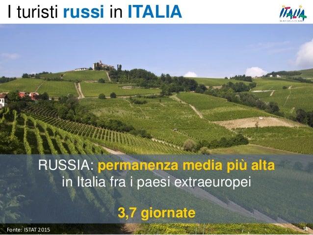 14Fonte: ISTAT 2015 RUSSIA: permanenza media più alta in Italia fra i paesi extraeuropei 3,7 giornate I turisti russi in I...
