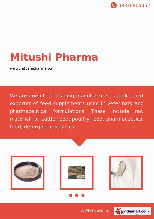 08376805952 A Member of Mitushi Pharma www.mitushipharma.com We are one of the leading manufacturer, supplier and exporter...