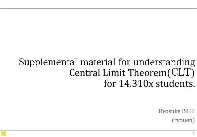 Central Limit Theorem( ) for 14.310x students. Ryosuke ISHII (ryouen)