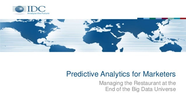 Predictive Analytics for Marketers Managing the Restaurant at the End of the Big Data Universe