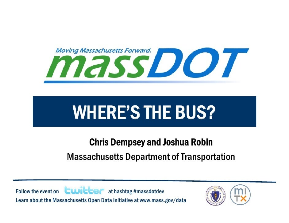 WHERE'S THE BUS?                           Chris Dempsey and Joshua Robin                      Massachusetts Department of...