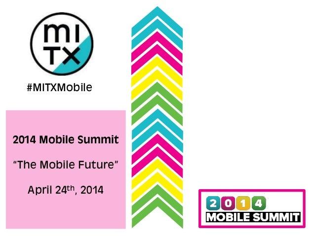 """#MITXMobile 2014 Mobile Summit """"The Mobile Future"""" April 24th, 2014"""