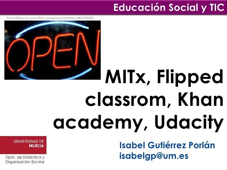 Educación Social y TICPor Matthileo en www.flickr.com/photos/matthileo/4826783509/                                    MITx...