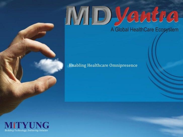 Enabling Healthcare OmnipresenceBuilding Technology, Delivering Solution