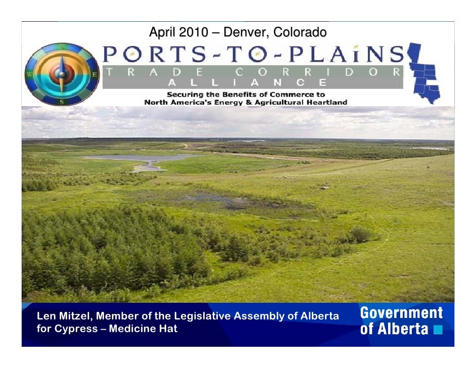 April 2010 – Denver, Colorado     Len Mitzel, Member of the Legislative Assembly of Alberta for Cypress – Medicine Hat