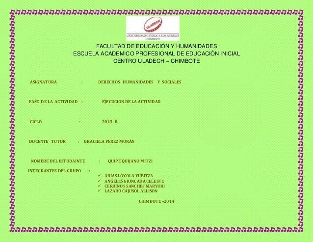 FACULTAD DE EDUCACIÓN Y HUMANIDADES ESCUELA ACADEMICO PROFESIONAL DE EDUCACIÓN INICIAL CENTRO ULADECH – CHIMBOTE ASIGNATUR...