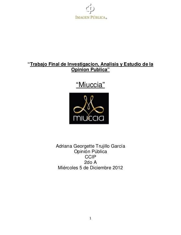 """""""Trabajo Final de Investigacion, Analisis y Estudio de la                    Opinion Publica""""                     """"Miuccia..."""