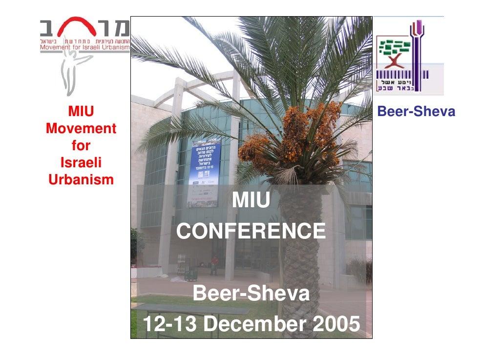 MIU                            Beer-Sheva Movement    for  Israeli Urbanism                  MIU              CONFERENCE  ...