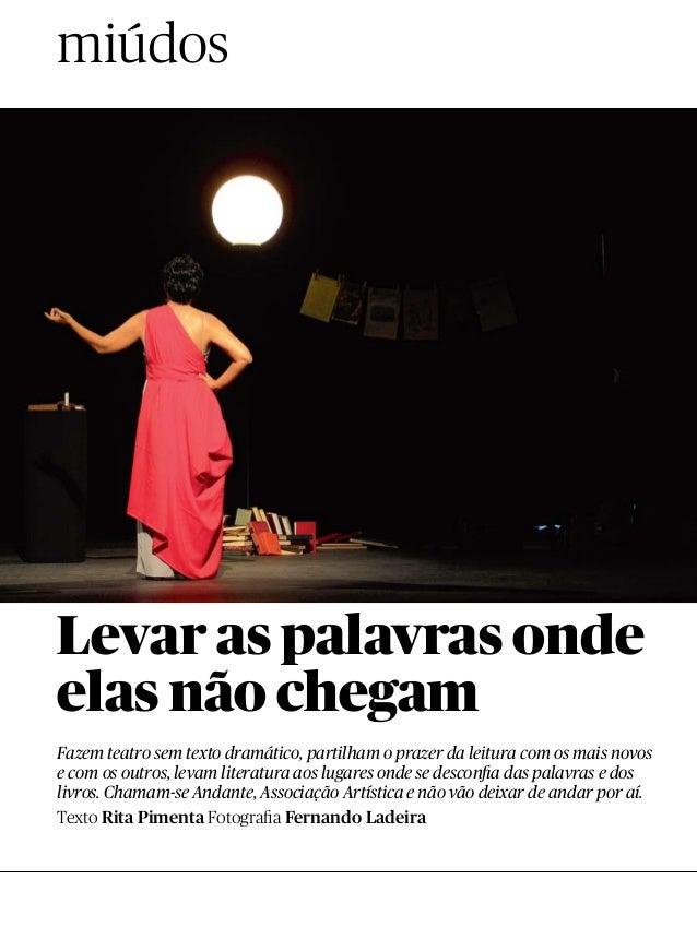 miúdos Levar as palavras onde elas não chegam Texto Rita Pimenta Fotografia Fernando Ladeira Fazem teatro sem texto dramát...