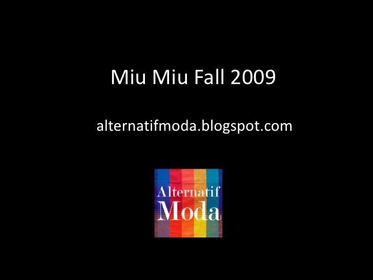 MiuMiuFall 2009<br />alternatifmoda.blogspot.com<br />