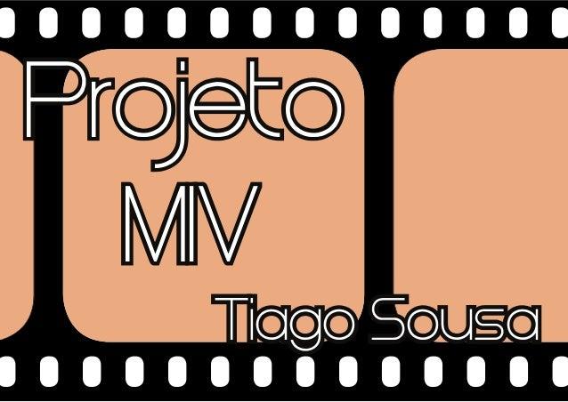 Pro jeto MIV Tiago Sousa