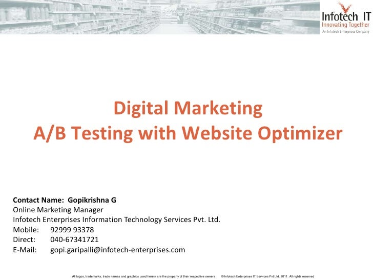 www.infotech-enterprises.com               Digital Marketing      A/B Testing with Website OptimizerContact Name: Gopikris...