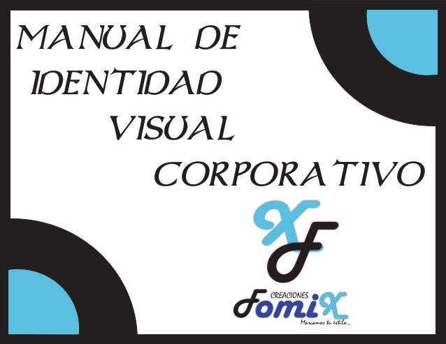 MANUAL DE IDENTIDAD VISUAL CORPORATIVO