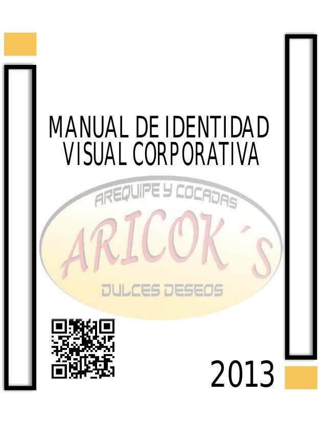 MANUAL DE IDENTIDAD  VISUAL CORPORATIVA  2013