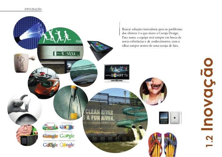 introdução             Buscar soluções inovadoras para os problemas             dos clientes é o que move a Coruja Design....