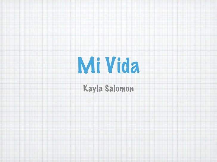Mi Vida Kayla Salomon