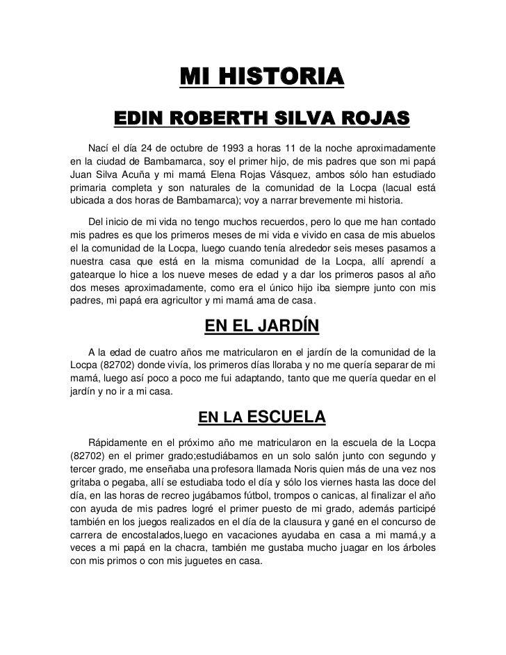 MI HISTORIA<br />EDIN ROBERTH SILVA ROJAS<br />Nací el día 24 de octubre de 1993 a horas 11 de la noche aproximadamente en...