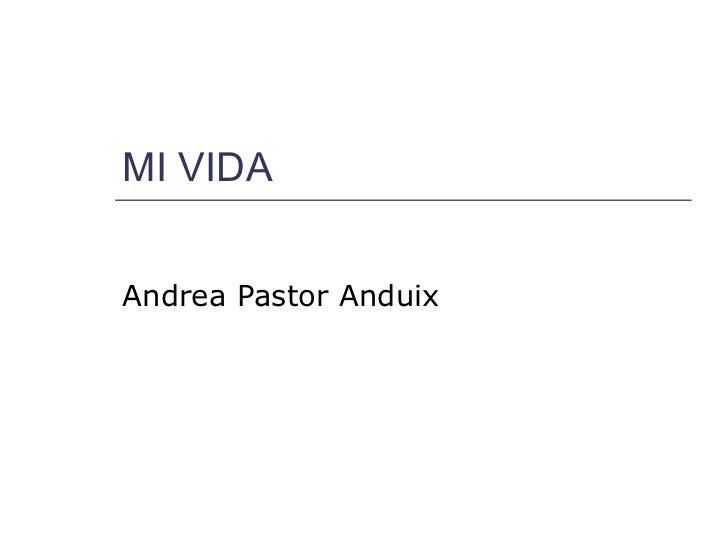 MI VIDA Andrea Pastor Anduix