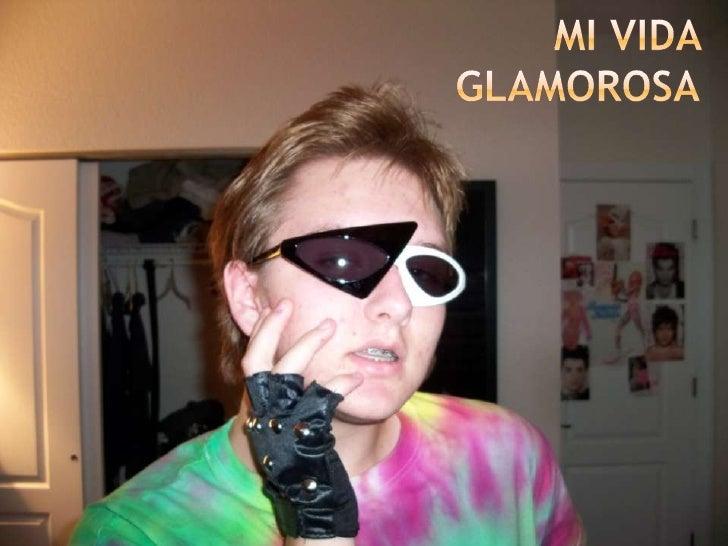 Mi Vida Glamorosa<br />