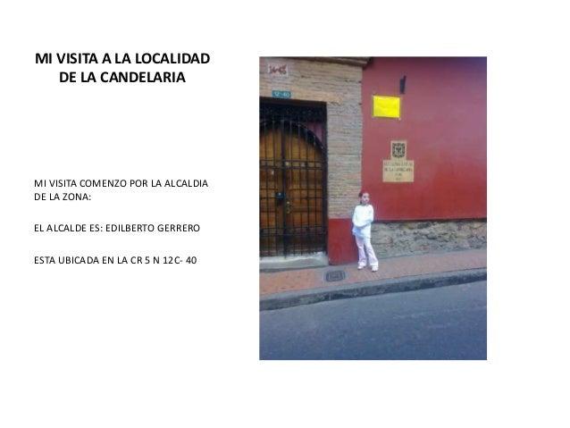 MI VISITA A LA LOCALIDAD DE LA CANDELARIA MI VISITA COMENZO POR LA ALCALDIA DE LA ZONA: EL ALCALDE ES: EDILBERTO GERRERO E...